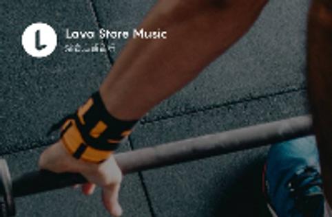 Lava店铺音乐,点燃训练激情,燃烧卡路里